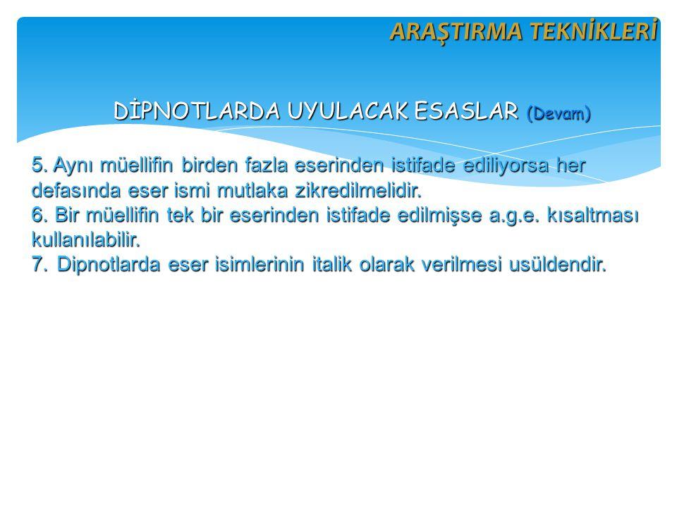 DİPNOTLARDA UYULACAK ESASLAR (Devam) 5.
