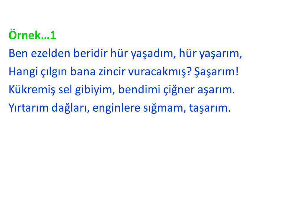 Mehmet Akif Ersoy'un yazdığı istiklal Marşı ndan alınan yukarıdaki dörtlükte dize sonlarındaki sözcüklerin kökleri: yaş , şaş- , aş- ve taş- sözcükleridir.