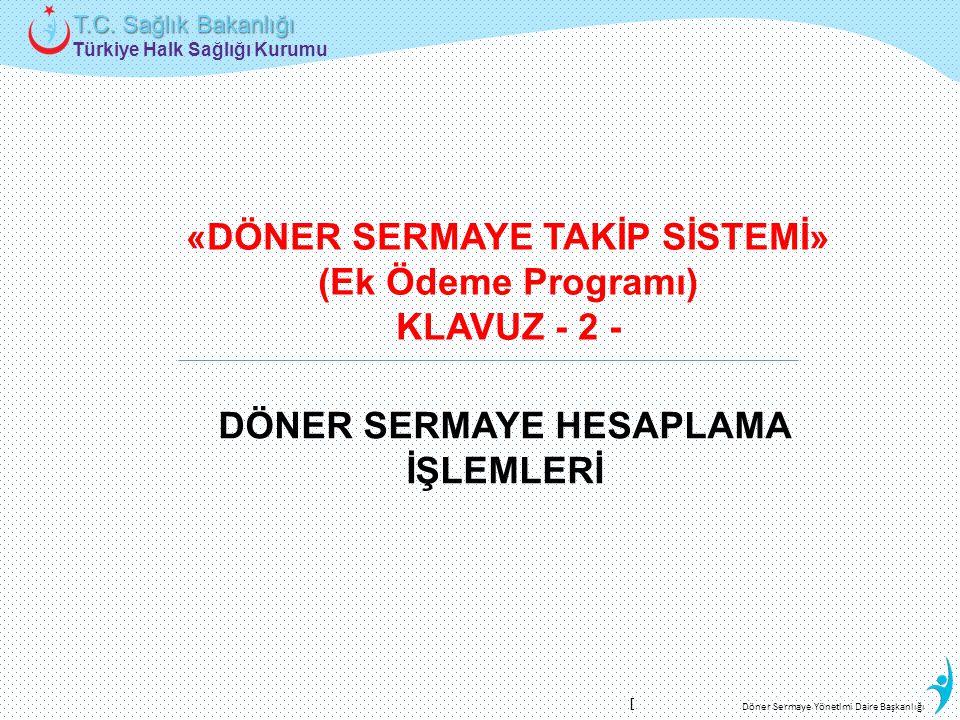 Türkiye Halk Sağlığı Kurumu T.C. Sağlık Bakanlığı Döner Sermaye Yönetimi Daire Başkanlığı «DÖNER SERMAYE TAKİP SİSTEMİ» (Ek Ödeme Programı) KLAVUZ - 2