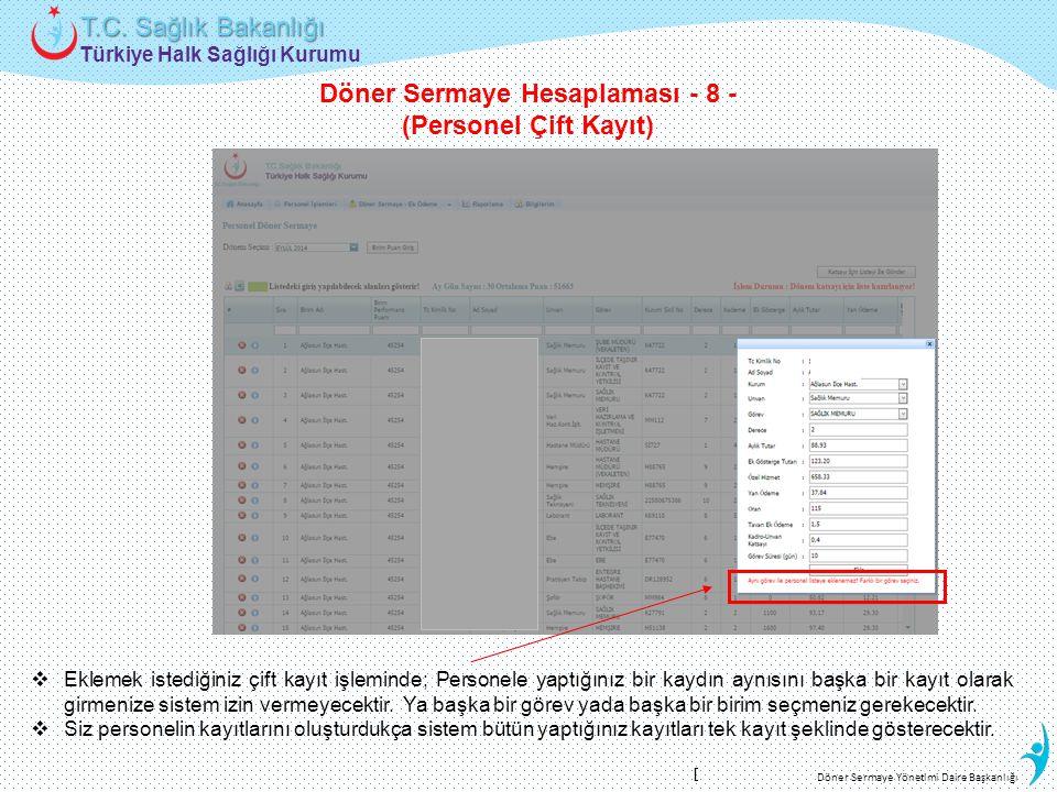 Türkiye Halk Sağlığı Kurumu T.C. Sağlık Bakanlığı Döner Sermaye Yönetimi Daire Başkanlığı  Eklemek istediğiniz çift kayıt işleminde; Personele yaptığ