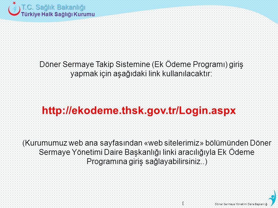 Türkiye Halk Sağlığı Kurumu T.C. Sağlık Bakanlığı Döner Sermaye Yönetimi Daire Başkanlığı Döner Sermaye Takip Sistemine (Ek Ödeme Programı) giriş yapm