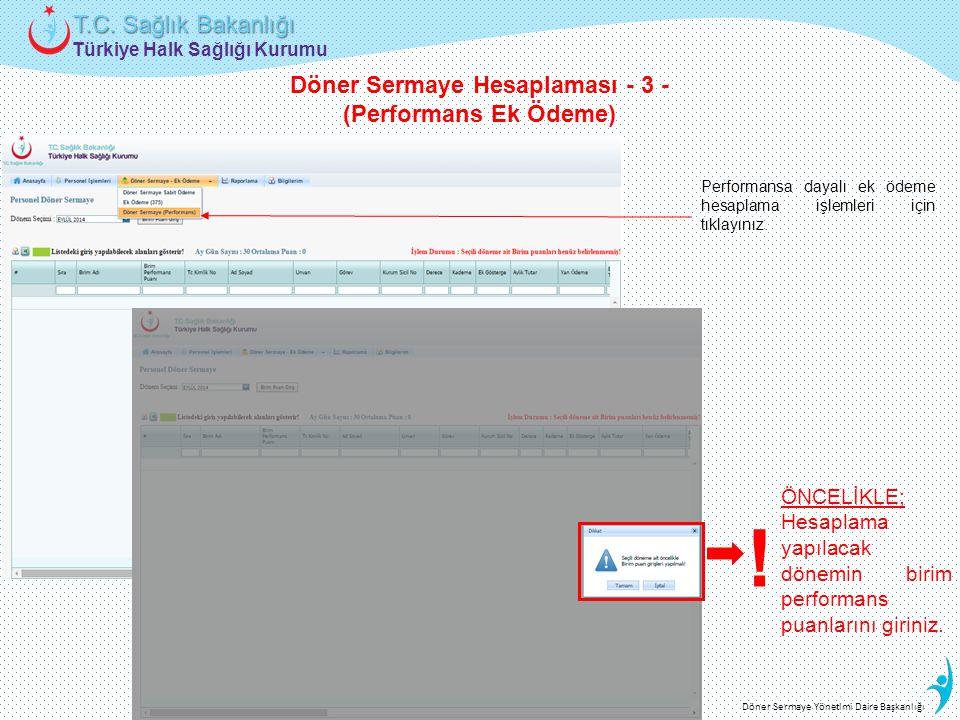 Türkiye Halk Sağlığı Kurumu T.C. Sağlık Bakanlığı Döner Sermaye Yönetimi Daire Başkanlığı Performansa dayalı ek ödeme hesaplama işlemleri için tıklayı