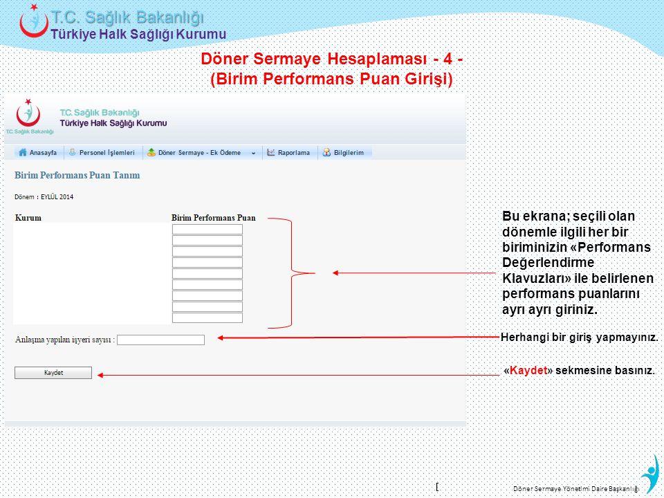 Türkiye Halk Sağlığı Kurumu T.C. Sağlık Bakanlığı Döner Sermaye Yönetimi Daire Başkanlığı Bu ekrana; seçili olan dönemle ilgili her bir biriminizin «P