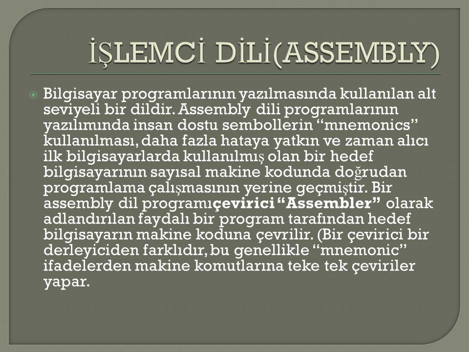 """ Bilgisayar programlarının yazılmasında kullanılan alt seviyeli bir dildir. Assembly dili programlarının yazılımında insan dostu sembollerin """"mnemoni"""