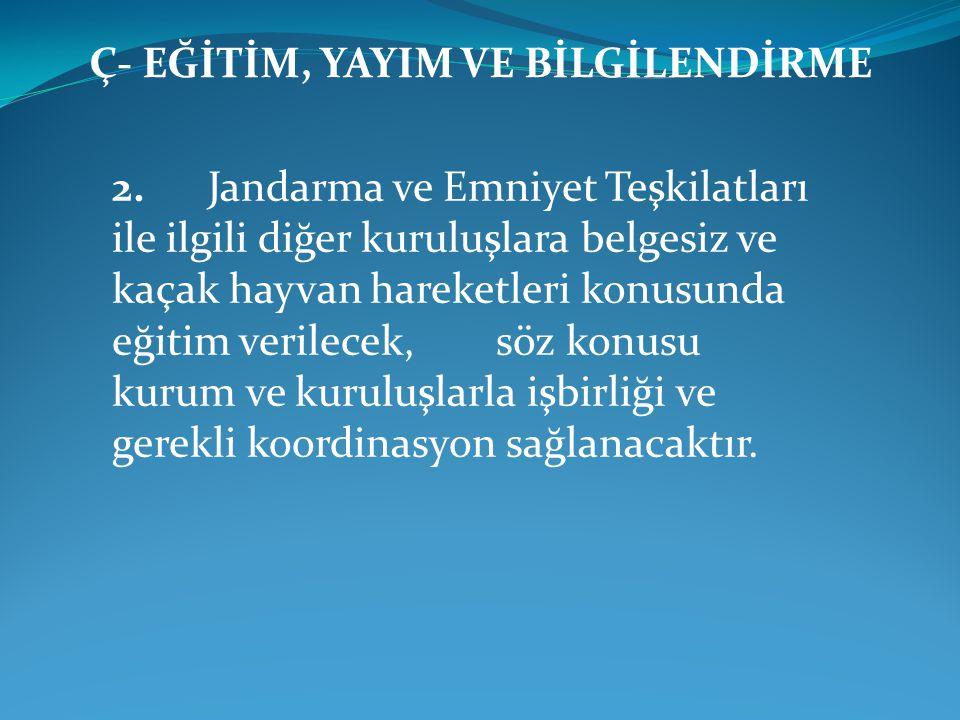 F-YURT İÇİ VETERİNER SAĞLIK RAPORLARININ DÜZENLENMESİ İLE İLGİLİ HUSUSLAR 3.