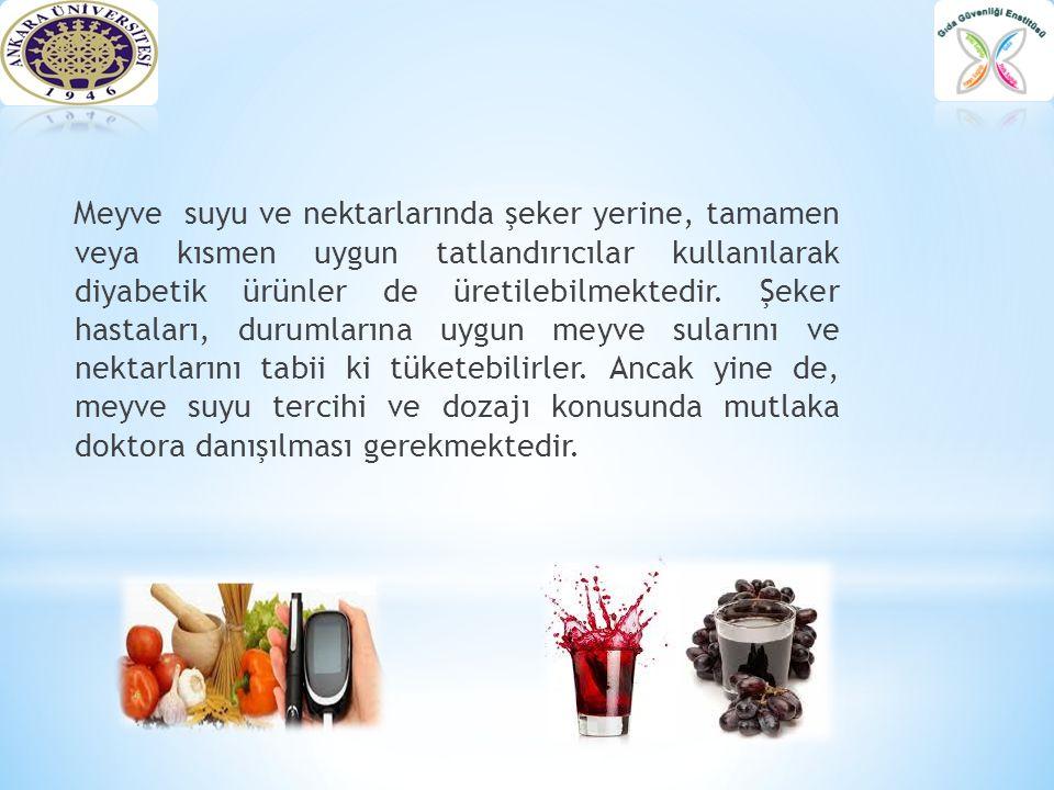 Meyve suyu ve nektarlarında şeker yerine, tamamen veya kısmen uygun tatlandırıcılar kullanılarak diyabetik ürünler de üretilebilmektedir. Şeker hastal
