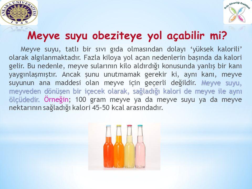 Meyve suyu obeziteye yol açabilir mi? Meyve suyu, meyveden dönüşen bir içecek olarak, sağladığı kalori de meyve ile aynı ölçüdedir. Meyve suyu, tatlı