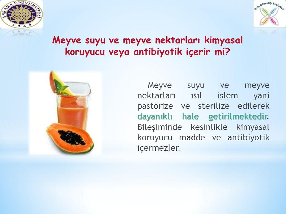 dayanıklı hale getirilmektedir Meyve suyu ve meyve nektarları ısıl işlem yani pastörize ve sterilize edilerek dayanıklı hale getirilmektedir. Bileşimi