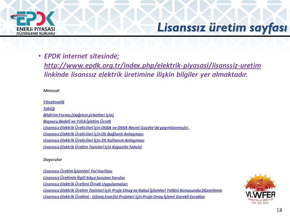 Lisanssız üretim sayfası 18 EPDK internet sitesinde; http://www.epdk.org.tr/index.php/elektrik-piyasasi/lisanssiz-uretim linkinde lisanssız elektrik ü
