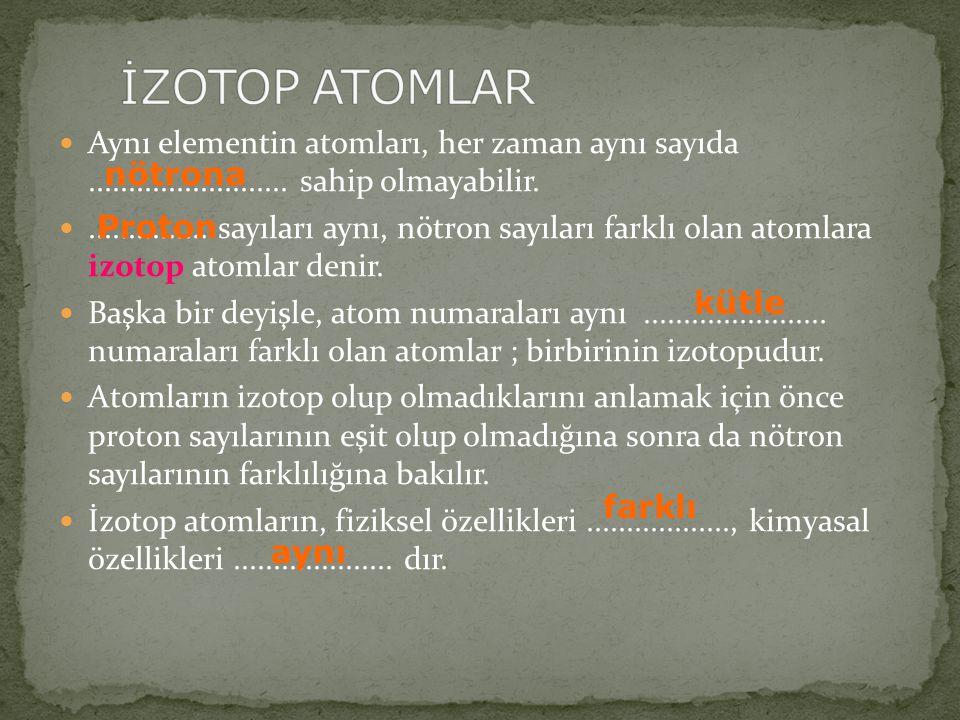 Atom eğer elektron alış-verişinde bulunursa.............