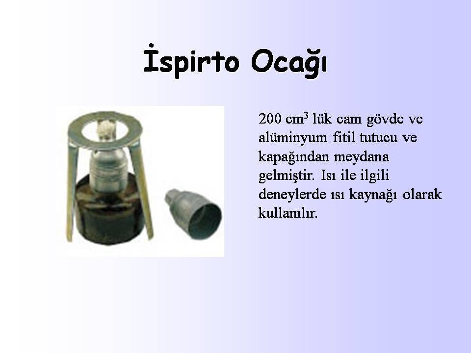 Laboratuarımızda kullandığımız ispirto ocakları da kılcallık etkisiyle iş gören bir araçtır. Pamuk ipliklerinden yapılmış fitilde kılcallık etkisi ile