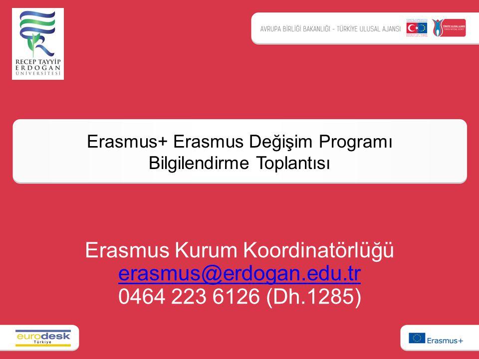 Erasmus+ Erasmus Değişim Programı Bilgilendirme Toplantısı Erasmus Kurum Koordinatörlüğü erasmus@erdogan.edu.tr erasmus@erdogan.edu.tr 0464 223 6126 (Dh.1285)