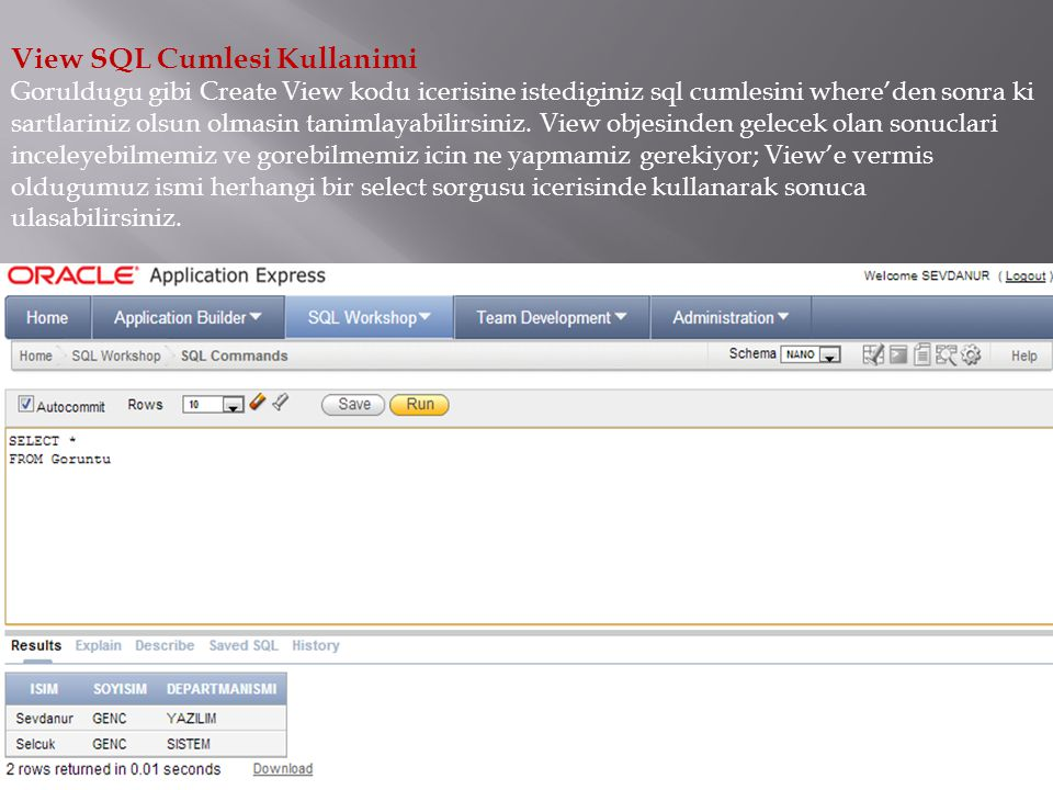 View SQL Cumlesi Kullanimi Goruldugu gibi Create View kodu icerisine istediginiz sql cumlesini where'den sonra ki sartlariniz olsun olmasin tanimlayabilirsiniz.
