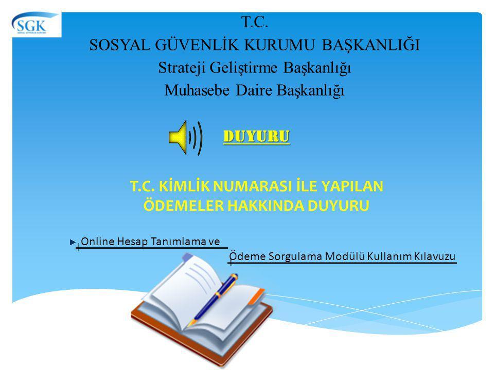 20/08/2014 tarihinde yayımlanan duyurumuz ile Online Hesap Tanımlama ve Ödeme Sorgulama Modülünün açıldığı belirtilmişti.