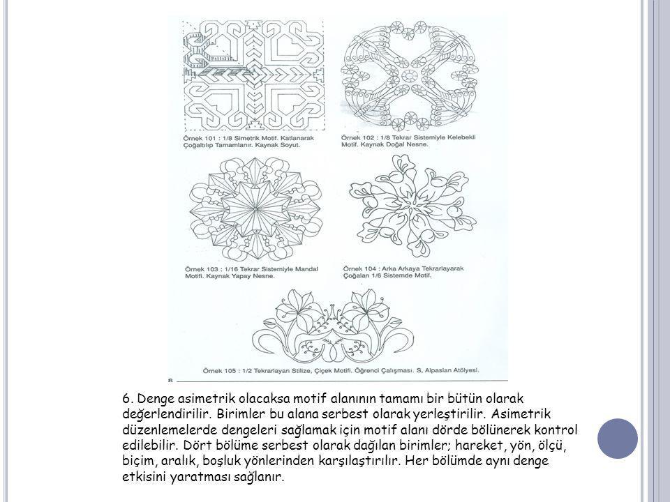 6. Denge asimetrik olacaksa motif alanının tamamı bir bütün olarak değerlendirilir. Birimler bu alana serbest olarak yerleştirilir. Asimetrik düzenlem