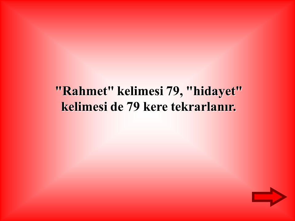 Rahmet kelimesi 79, hidayet kelimesi de 79 kere tekrarlanır.