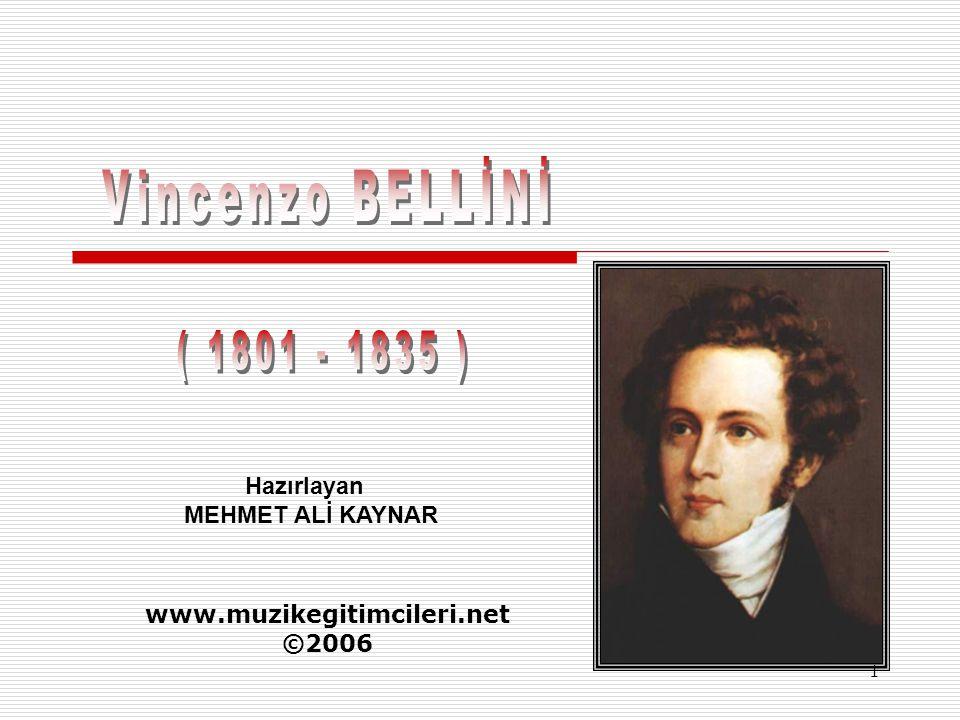 2 İİtalyan romantik opera akımının en tanınmış bestecilerinden biridir.