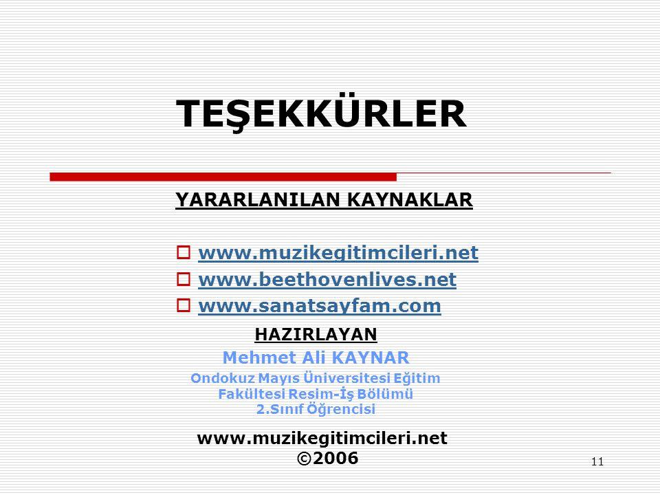 11 TEŞEKKÜRLER HAZIRLAYAN Mehmet Ali KAYNAR Ondokuz Mayıs Üniversitesi Eğitim Fakültesi Resim-İş Bölümü 2.Sınıf Öğrencisi YARARLANILAN KAYNAKLAR  www