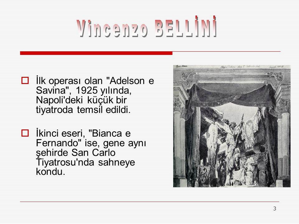 4  Bellini, bundan sonraki eseri olan İl Pirata (Korsan) operasını, Milano daki ünlü Scala Operası için hazırlamıştı.