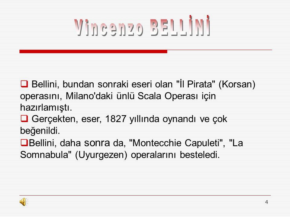 4  Bellini, bundan sonraki eseri olan