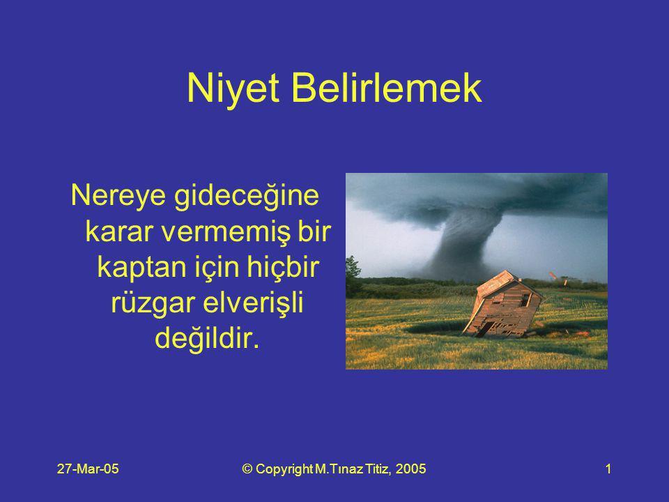 27-Mar-05© Copyright M.Tınaz Titiz, 200512 3.