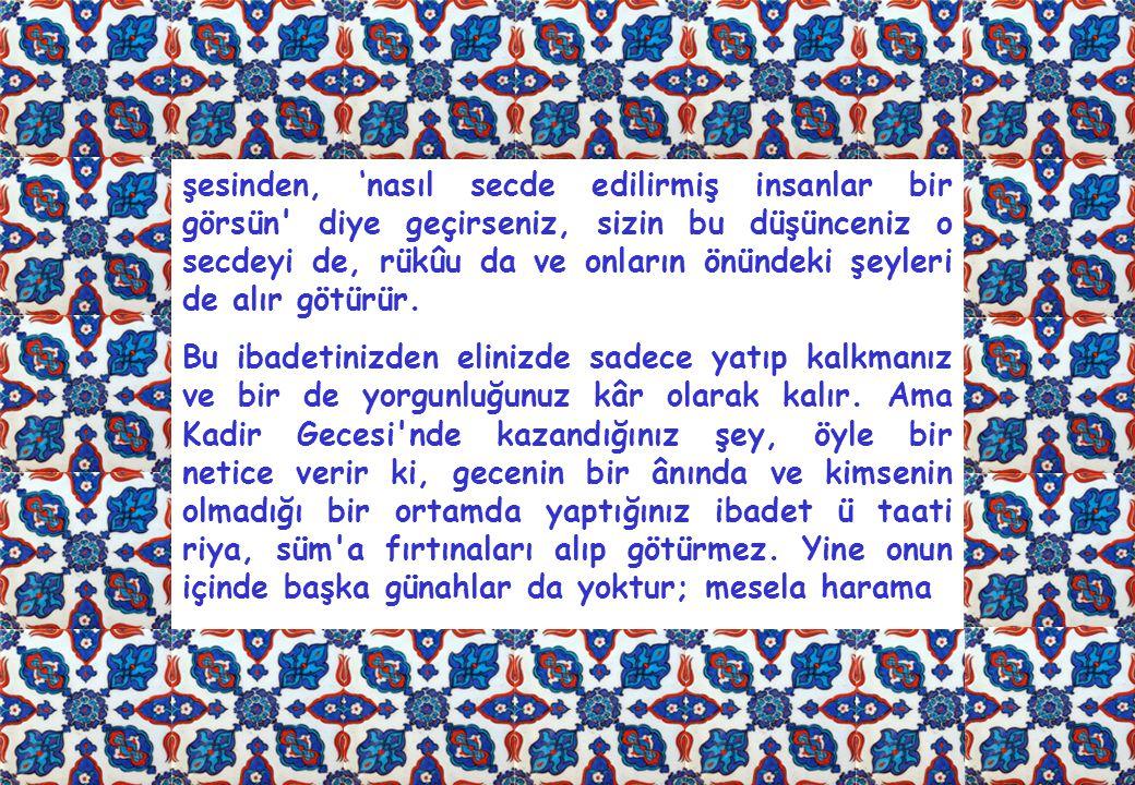 bakmamış, yalan söylememiş, din-i mübîn-i İslam ın esaslarına aykırı hareket etmemişsinizdir.