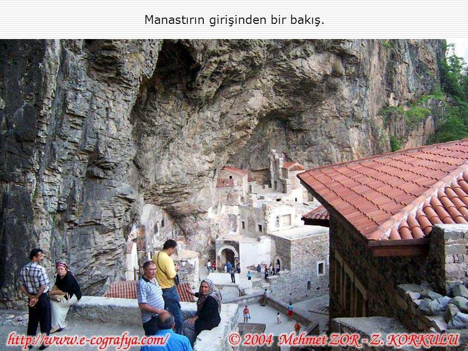 Manastırın girişinden bir bakış.