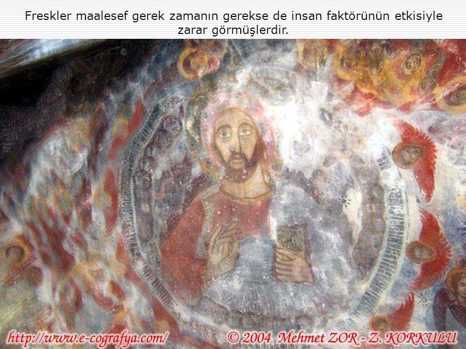 Freskler maalesef gerek zamanın gerekse de insan faktörünün etkisiyle zarar görmüşlerdir.