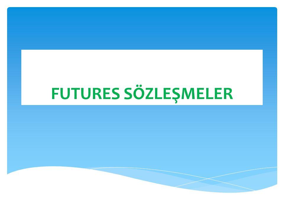  Future işlemler futures işlem piyasasında yapılan önceden standartlaştırılmış bir sözleşme üzerinde herhangi bir malın önceden belirlenmiş bir fiyattan alım ve satımına izin veren kontratlardır  Future Piyasanın İşleyişi  Bir future sözleşme imzalamak için alıcı ile satıcı yüz yüze görüşmez aracı vasıtası ile yapılır FUTURES SÖZLEŞMELER