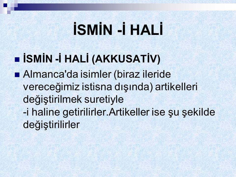 İSMİN -İN HALİ (GENİTİV) Normal olarak Türkçe de -in hali diye bir şey yoktur.