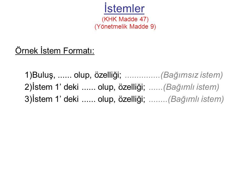 İstemler (KHK Madde 47) (Yönetmelik Madde 9) Örnek İstem Formatı: 1)Buluş,......