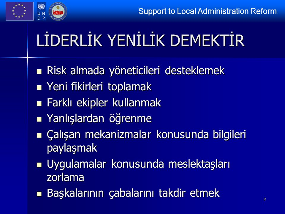 Support to Local Administration Reform 10 LİDERLİK ORTAKLIK DEMEKTİR.