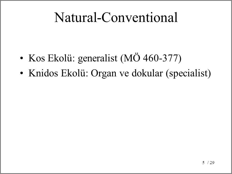 5 Natural-Conventional Kos Ekolü: generalist (MÖ 460-377) Knidos Ekolü: Organ ve dokular (specialist)
