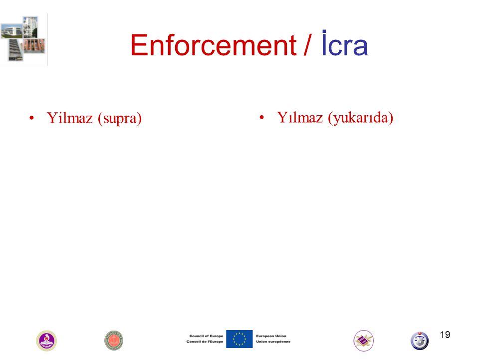 19 Enforcement / İcra Yilmaz (supra) Yılmaz (yukarıda)