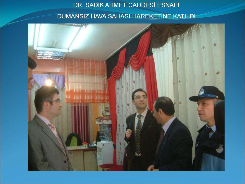 DR. SADIK AHMET CADDESİ ESNAFI DUMANSIZ HAVA SAHASI HAREKETİNE KATILDI