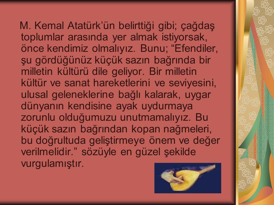 """M. Kemal Atatürk'ün belirttiği gibi; çağdaş toplumlar arasında yer almak istiyorsak, önce kendimiz olmalıyız. Bunu; """"Efendiler, şu gördüğünüz küçük sa"""