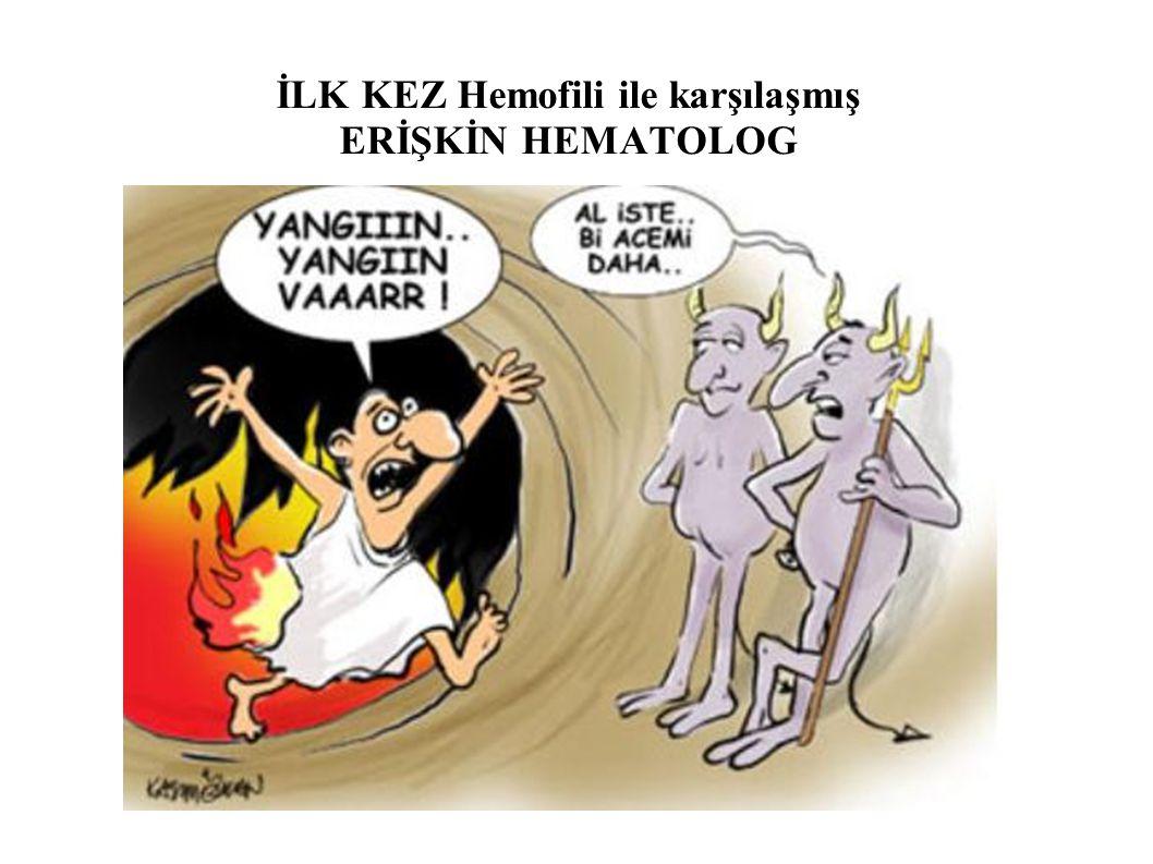 İLK KEZ Hemofili ile karşılaşmış ERİŞKİN HEMATOLOG