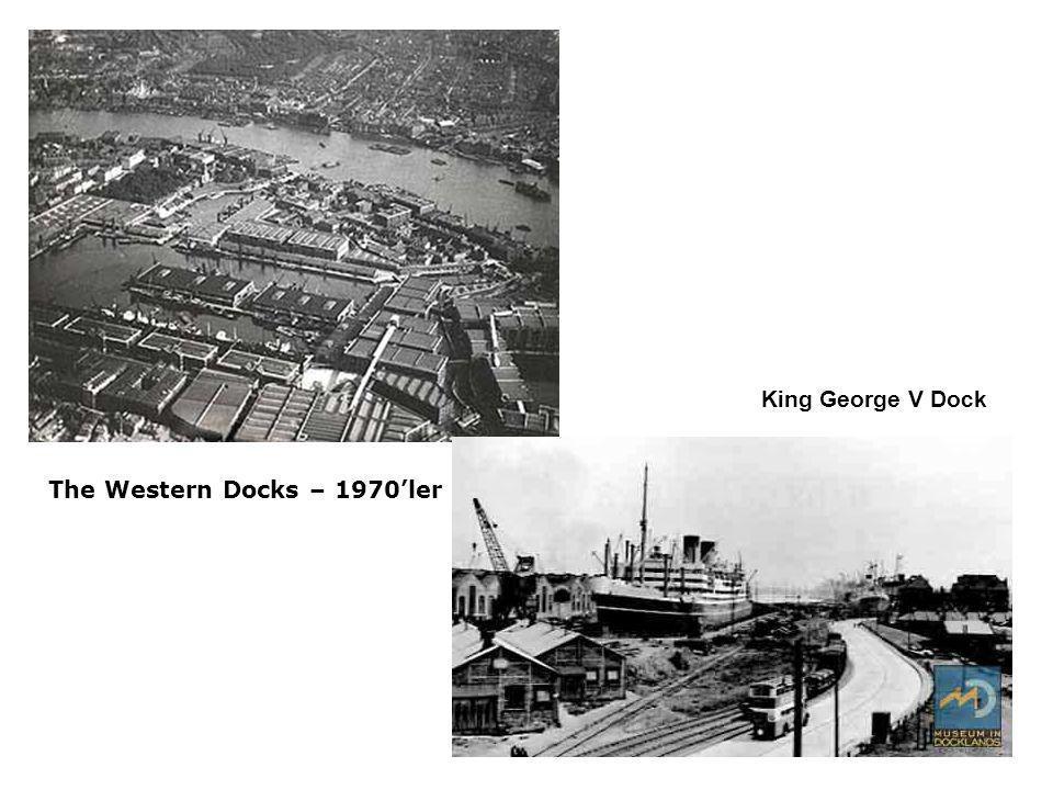 The Western Docks – 1970'ler King George V Dock