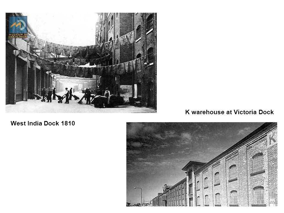 West India Dock 1810 K warehouse at Victoria Dock