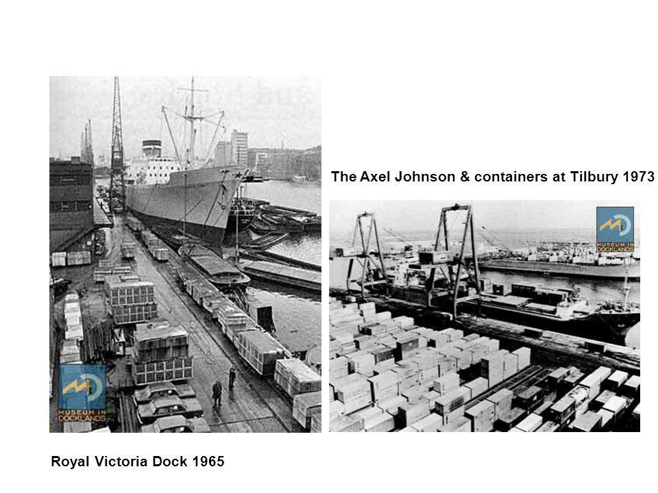 Royal Victoria Dock 1965 The Axel Johnson & containers at Tilbury 1973