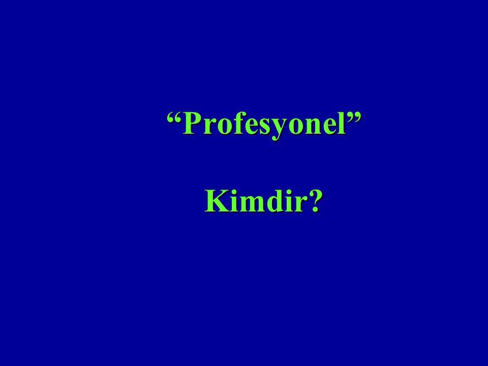"""""""Profesyonel"""" Kimdir?"""