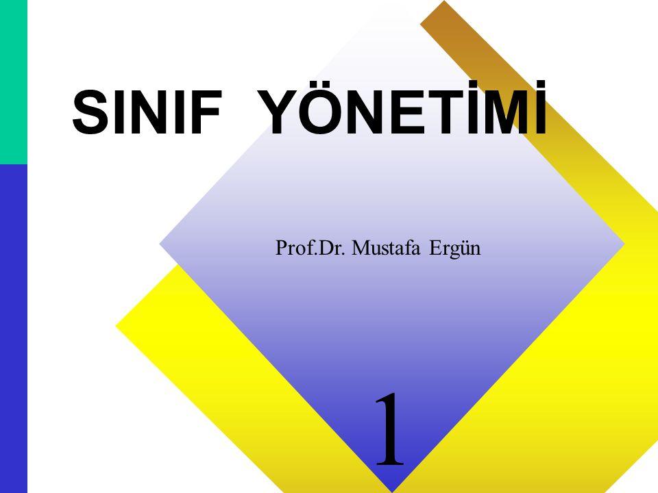 11 SINIF YÖNETİMİ Prof.Dr. Mustafa Ergün 1