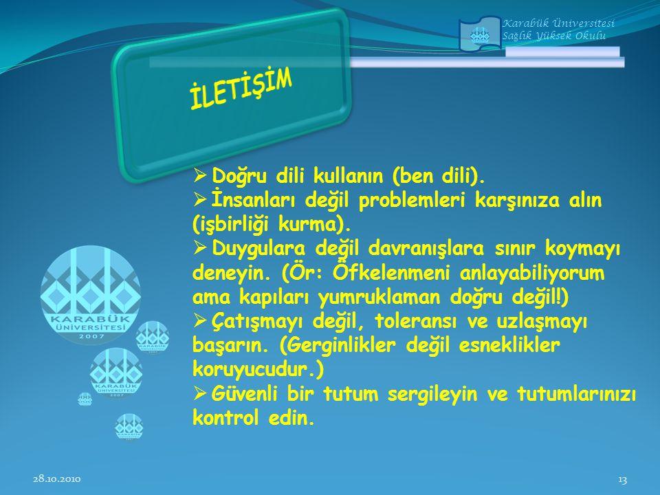 Karabük Üniversitesi Sa ğ lık Yüksek Okulu  Doğru dili kullanın (ben dili).
