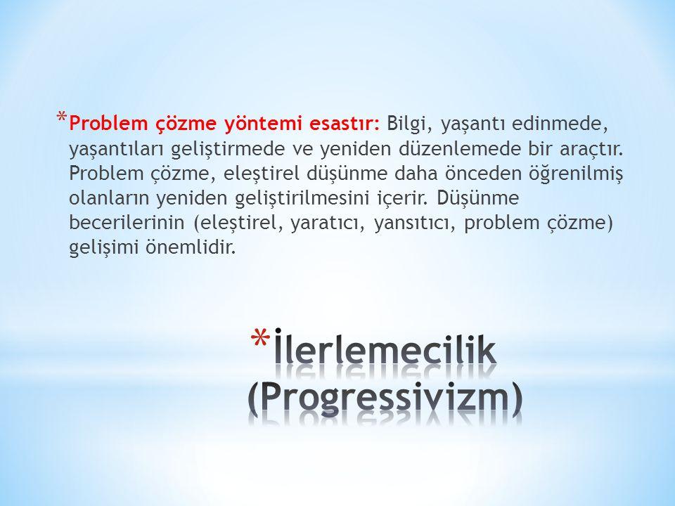 * Problem çözme yöntemi esastır: Bilgi, yaşantı edinmede, yaşantıları geliştirmede ve yeniden düzenlemede bir araçtır. Problem çözme, eleştirel düşünm