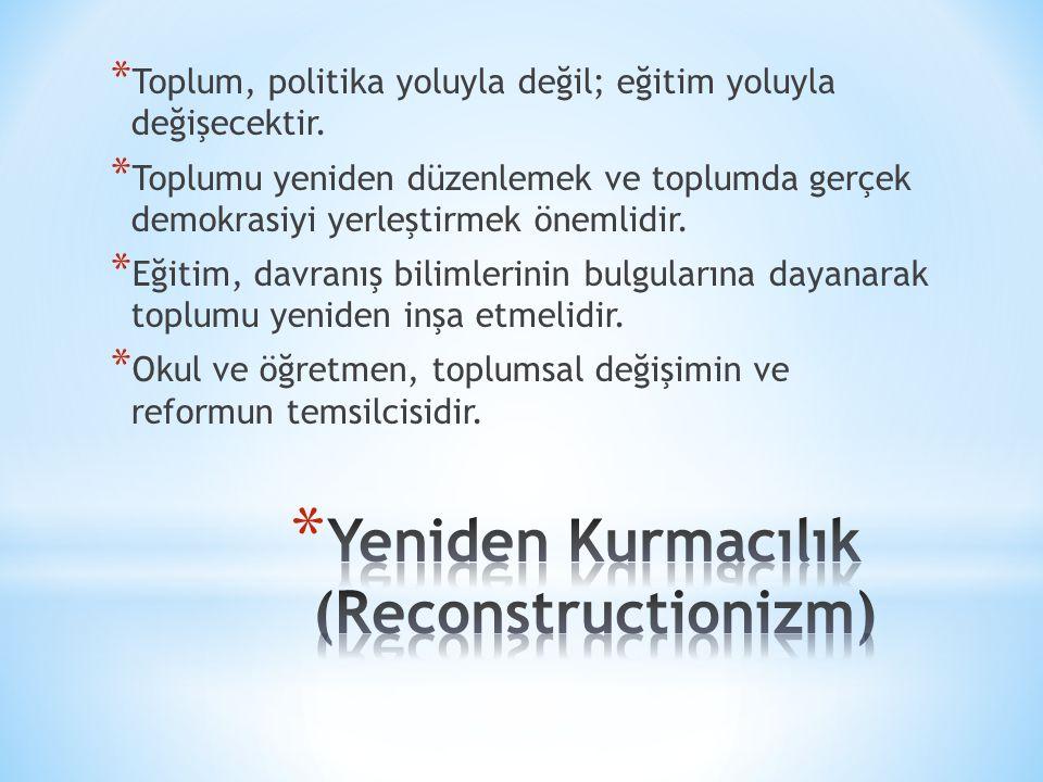 * Toplum, politika yoluyla değil; eğitim yoluyla değişecektir. * Toplumu yeniden düzenlemek ve toplumda gerçek demokrasiyi yerleştirmek önemlidir. * E
