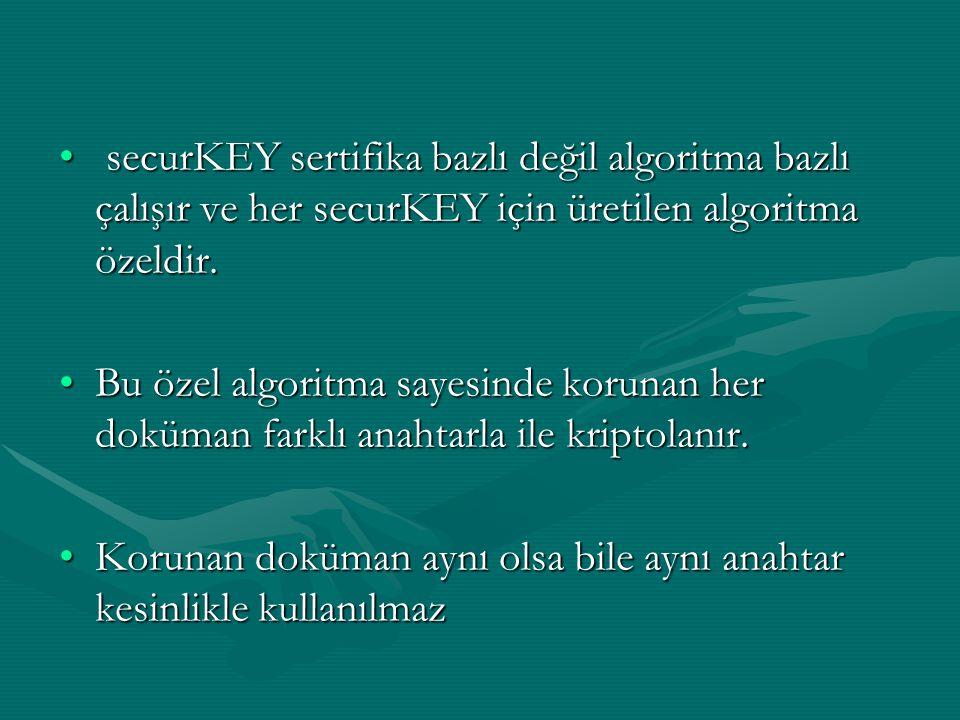 securKEY sertifika bazlı değil algoritma bazlı çalışır ve her securKEY için üretilen algoritma özeldir. securKEY sertifika bazlı değil algoritma bazlı