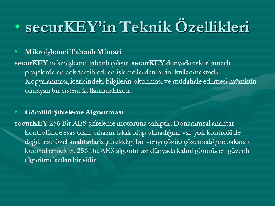 securKEY'in Teknik ÖzelliklerisecurKEY'in Teknik Özellikleri Mikroişlemci Tabanlı Mimari securKEY mikroişlemci tabanlı çalışır. securKEY dünyada asker
