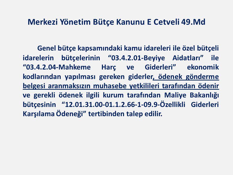 """Genel bütçe kapsamındaki kamu idareleri ile özel bütçeli idarelerin bütçelerinin """"03.4.2.01-Beyiye Aidatları"""" ile """"03.4.2.04-Mahkeme Harç ve Giderleri"""