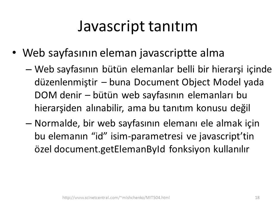 Javascript tanıtım Web sayfasının eleman javascriptte alma – Web sayfasının bütün elemanlar belli bir hierarşi içinde düzenlenmiştir – buna Document O