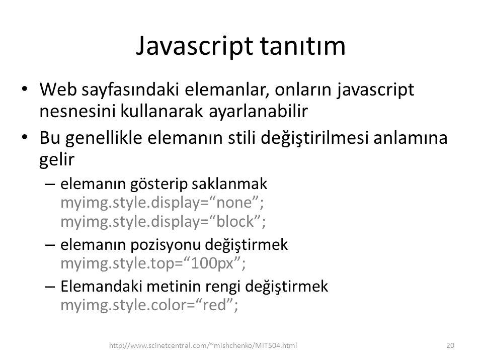 Javascript tanıtım Web sayfasındaki elemanlar, onların javascript nesnesini kullanarak ayarlanabilir Bu genellikle elemanın stili değiştirilmesi anlam